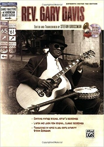 Songbook Guitar Tab Blues - Stefan Grossman's Early Masters of American Blues Guitar: Rev. Gary Davis : Authentic Guitar Tab Edition