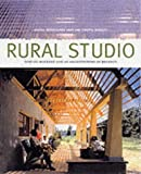 img - for Rural Studio: Samuel Mockbee and an Architecture of Decency by Andrea Oppenheimer (2002-02-05) book / textbook / text book