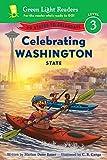 Celebrating Washington State: 50 States to Celebrate (Green Light Readers Level 3)