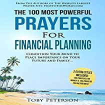 THE 100 MOST POWERFUL PRAYERS FOR FINANCIAL PLANNING: CONDITION YOUR MIND TO PLACE IMPORTANCE ON YOUR FUTURE AND FAMILY