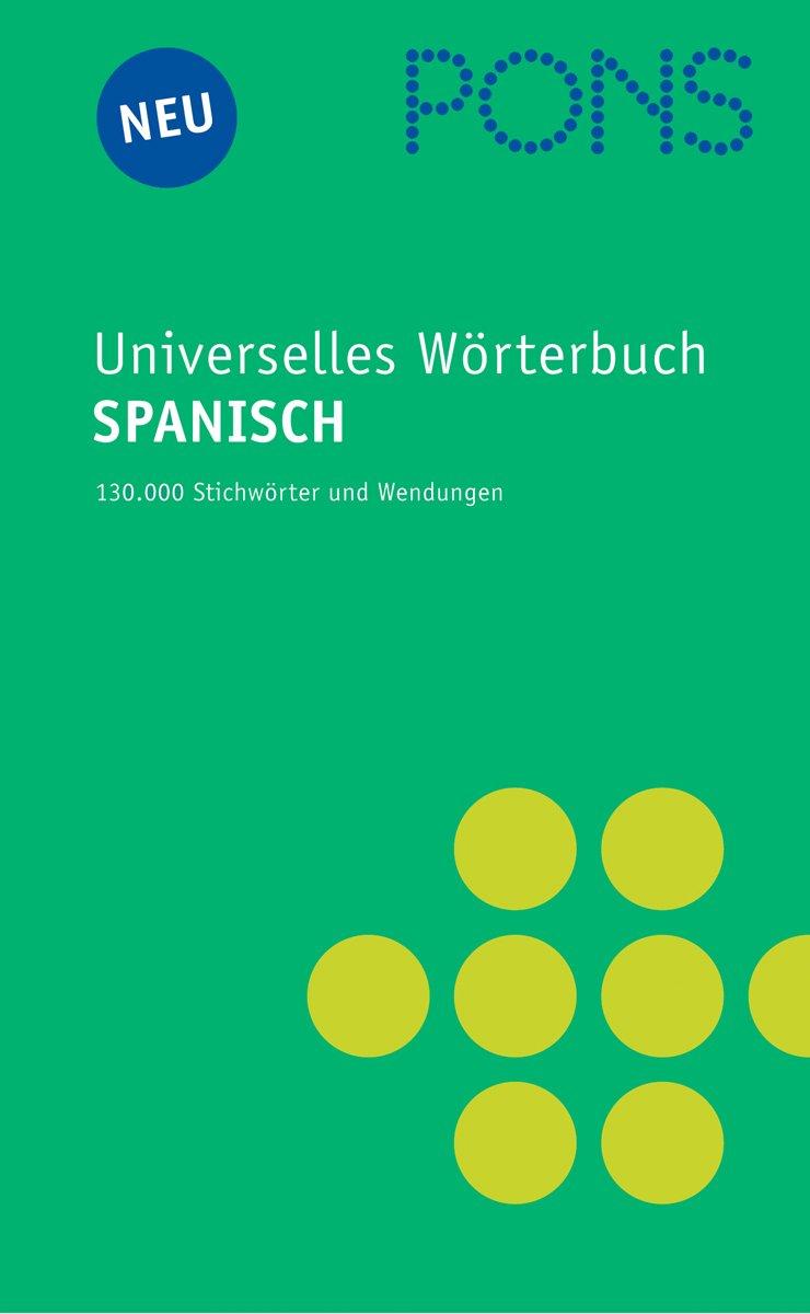PONS Universelles Wörterbuch Spanisch: Spanisch-Deutsch /Deutsch-Spanisch