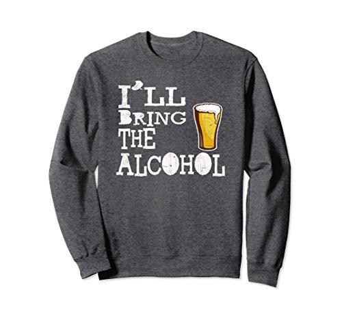 Unisex Funny I'll Bring the Alcohol SweatShirt XL: Dark Heather (Alcohol Sweatshirt)