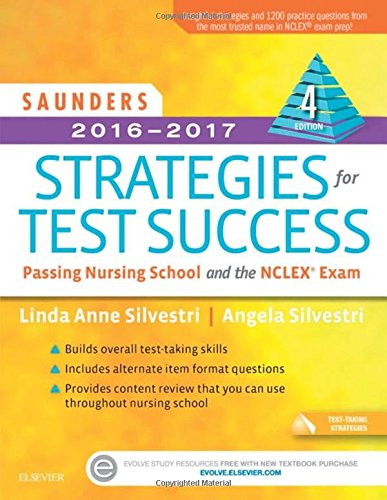 Saunders 2016-2017 Strategies for Test Success: Passing Nursing School and the NCLEX Exam, 4e (Saunders Strategies for Success for the Nclex Examination) cover