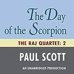 The Day of the Scorpion: The Raj Quartet, Book 2 | Paul Scott
