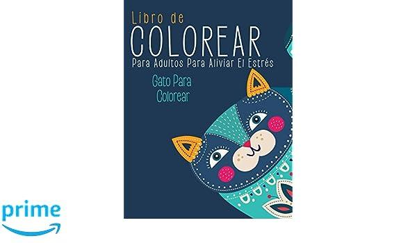 Libro de Colorear Para Adultos Para Aliviar El Estrés: Gato Para Colorear (Spanish Edition): Colorear Para Adultos: 9781980689355: Amazon.com: Books