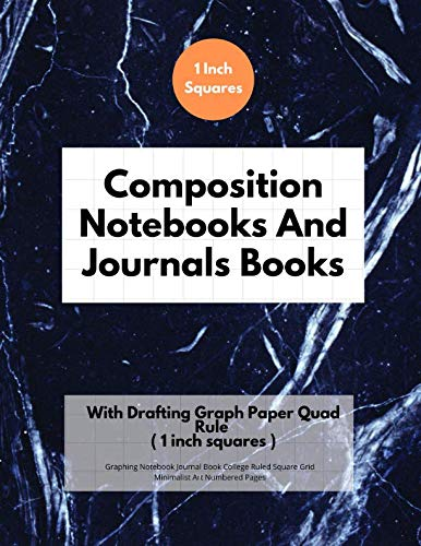 Composition Notebooks And Journals Books With Drafting Graph Paper Quad Rule ( 1 inch squares ): Graphing Notebook Journal Book College Ruled Square Grid Minimalist Art Numbered Pages Volume 24