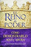 img - for El Reino de Poder C mo Demostrarlo Aqu  y Ahora (The Kingdom of Power How to Demonstrate It Here and Now Spanish Edition) book / textbook / text book