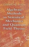 img - for Algebraic Methods in Statistical Mechanics and Quantum Field Theory (Dover Books on Physics) by Dr. Gerard G. Emch (2009-05-21) book / textbook / text book