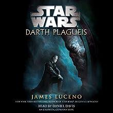 Star Wars: Darth Plagueis | Livre audio Auteur(s) : James Luceno Narrateur(s) : Daniel Davis