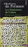 Les fondations de l'islam : Entre écriture et histoire par Prémare
