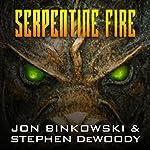 Serpentine Fire | Jon Binkowski,Stephen DeWoody