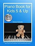 #9: Piano Book for Kids 5 & Up - Beginner Level: Learn to Play Famous Piano Songs, Easy Pieces & Fun Music, Piano Technique, Music Theory & How to Read Music (Book & Streaming Video Lessons)