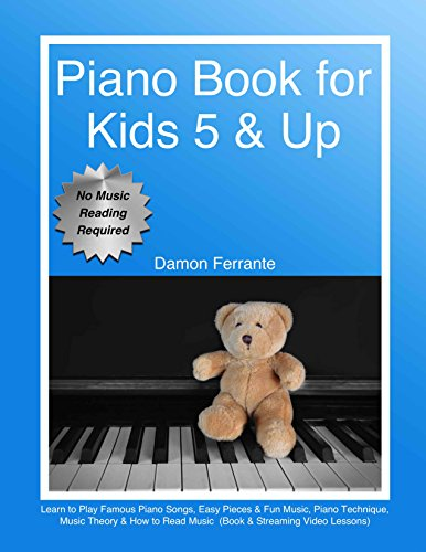 Piano Book for Kids 5 & Up - Beginner Level: Learn to Play Famous Piano Songs, Easy Pieces & Fun Music, Piano Technique, Music Theory & How to Read Music (Book & Streaming Video Lessons) -