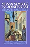 Signs and Symbols in Christian Art, George Ferguson, 0195014324