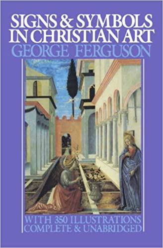Signs And Symbols In Christian Art George Ferguson 9780195014327