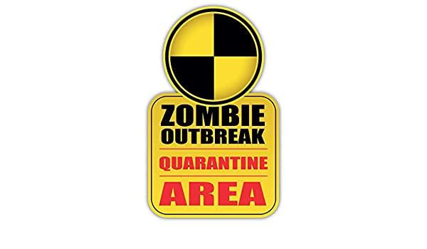 valstick Zombie Outbreak Quarantine Area Warning Sign Car Bumper Sticker Decal