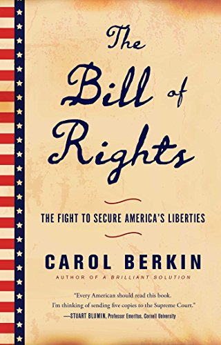 The Bill of Rights: The Fight to Secure America's Liberties (Amendments 6 10 Of The Bill Of Rights)