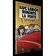 Luc Leroi Remonte La Pente