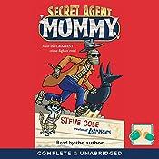 Secret Agent Mummy: Book 1 | Steve Cole