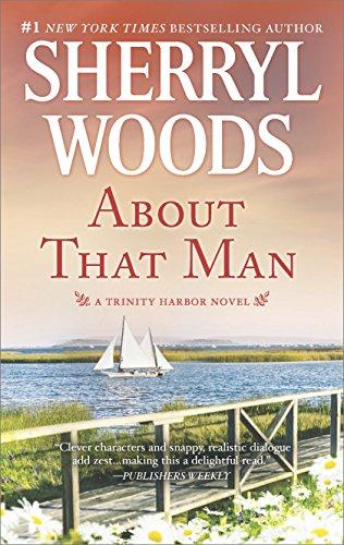- About That Man: A Romance Novel (A Trinity Harbor Novel Book 1)