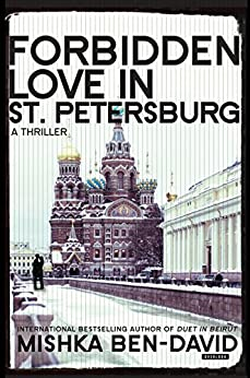 Forbidden Love in St. Petersburg: A Thriller by [Ben-David, Mishka]