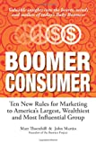 Boomer Consumer, Matt Thornhill and John Martin, 0964238675