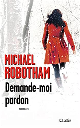 Michael Robotham (2016) - Demande-moi pardon