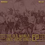The Old Manila - Once Were Kings [Explicit]