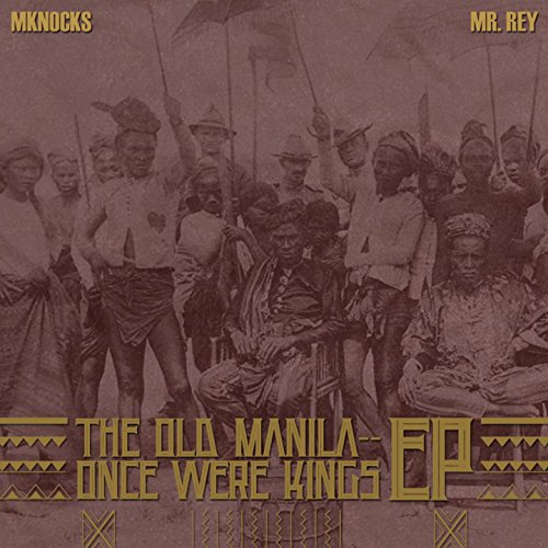 The Old Manila - Once Were Kings [Explicit] (Old Manila)