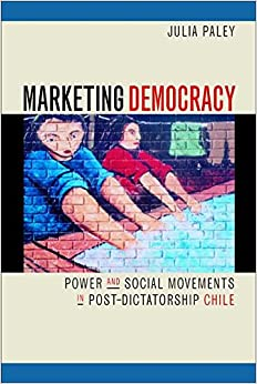 Book Marketing Democracy: Power and Social Movements in Post-dictatorship Chile