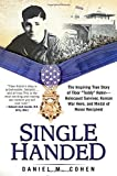 download ebook single handed: the inspiring true story of tibor teddy rubin--holocaust survivor, korean war hero, and medal of honor recipient by daniel m. cohen (2015-05-05) pdf epub