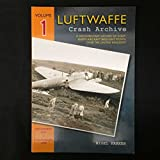 img - for Luftwaffe Crash Archive: 1: September 1939 to 14th August 1940 book / textbook / text book