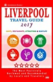 Liverpool Travel Guide 2017: Shops, Restaurants, Attractions and Nightlife in Liverpool, England (City Travel Guide 2017)
