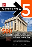 img - for 5 Steps to a 5: 500 AP World History Questions to Know by Test Day, Second Edition (Mcgraw Hill's 5 Steps to a 5) book / textbook / text book