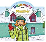 Weather: A Shaped Board Book (Balamory)