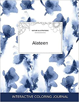 Book Adult Coloring Journal: Alateen (Nature Illustrations, Blue Orchid)