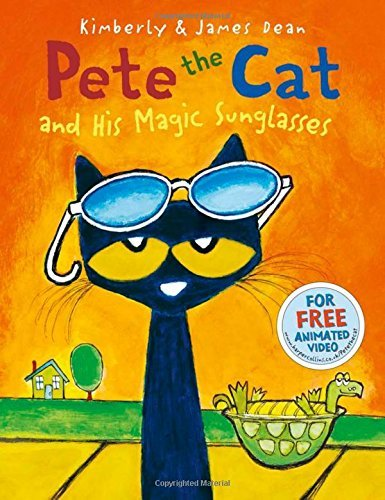 Pete the Cat and his Magic Sunglasses by Kimberly Dean (7-May-2015) - Magic Pete Sunglasses The Cat