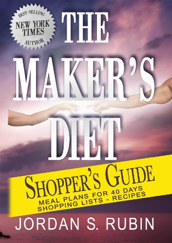 The Maker's Diet Shopper's Guide: Meal plans for 40 days - Shopping lists - - Destiny Shopping