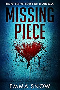 Missing Piece: An Emotionally Gripping Thriller by [Snow, Emma]
