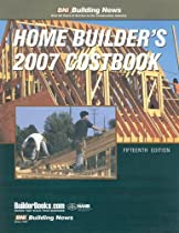 Bni Home Builder's 2007 Costbook (Home Builder's Costbook)