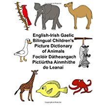 English-Irish Gaelic Bilingual Children's Picture Dictionary of AnimalsFoclóir Dátheangach Pictiúrtha Ainmhithe do Leanaí