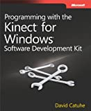 Programming with the Kinect for Windows Software Development Kit: Add gesture and posture recognition to your applications by David Catuhe Picture