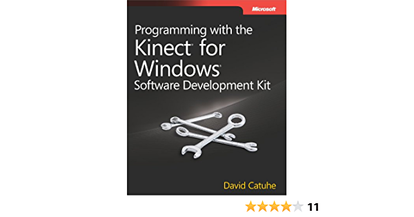 Programming With The Kinect For Windows Software Development Kit Add Gesture And Posture Recognition To Your Applications Catuhe David 9780735666818 Amazon Com Books