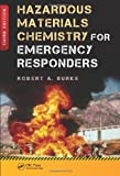 Hazardous Materials Chemistry for Emergency Responders, Robert Burke, 1439849854
