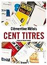 Cent titres  par Mélois
