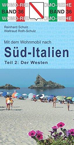 Mit dem Wohnmobil nach Süd-Italien: Teil 2: Der Westen (Womo-Reihe)