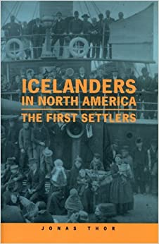 Book By Jonas Thor - Icelanders In North America: The First Settlers (2002-11-28) [Paperback]