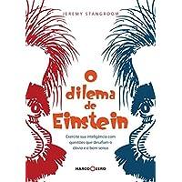 O dilema de Einstein : Exercite sua inteligência