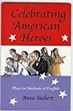 Celebrating American Heroes, Anne Siebert, 0866471278