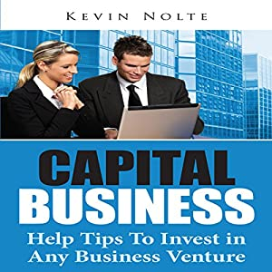 Capital Business: Help Tips to Invest in Any Business Venture